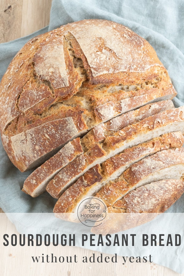 This sourdough peasant bread without any added yeast is super easy and crispy. The perfect bread recipe for every day!
