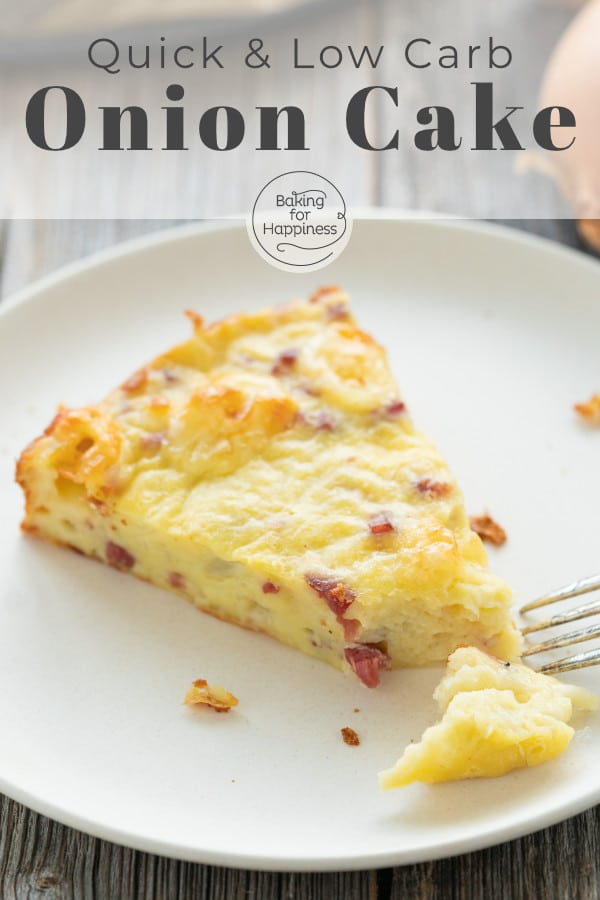 This quick low carb onion cake without a base convinces everyone: moist, quick, flavorful! It's a nice side effect that the onion cake is low in carbs.