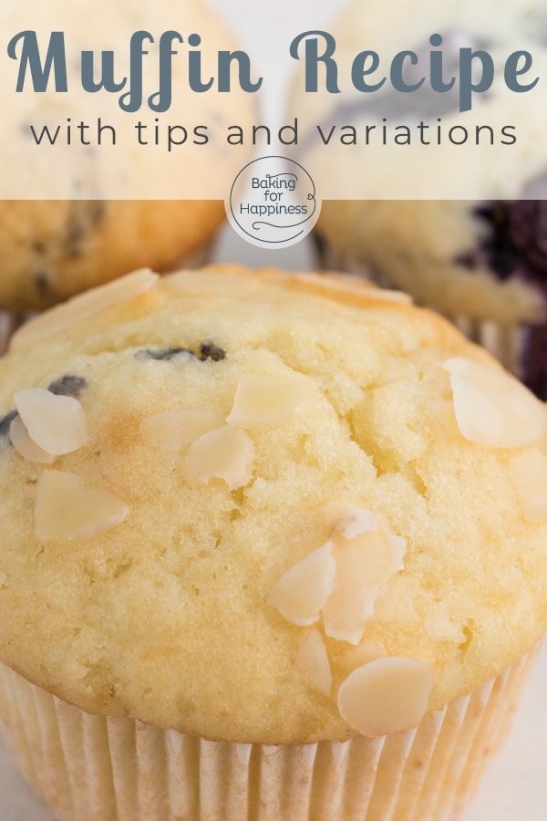 The perfect basic muffin recipe with many tips - now muffins become moist and fluffy, with oil or butter, yogurt or milk, chocolate or fruit!